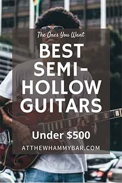 Bold - Best Semi-Hollow Guitars Under 500 - Pin